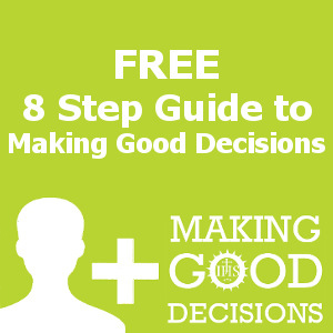 Making Good Decisions - FREE guide
